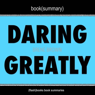 Book Summary of Daring Greatly by Brené Brown E-Book Download