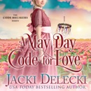 A May Day Code for Love: The Code Breakers Series, Book 9 (Unabridged) MP3 Audiobook