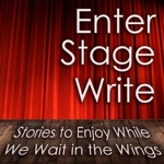 Enter Stage Write: Stories to Enjoy While We Wait in the Wings (Unabridged)