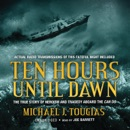 Ten Hours until Dawn: The True Story of Heroism and Tragedy aboard the Can Do MP3 Audiobook