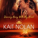 Dancing Away With My Heart: A Small Town Southern Romance MP3 Audiobook
