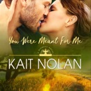 You Were Meant for Me: A Small Town Southern Romance (Wishful Romance, Book 10) (Unabridged) MP3 Audiobook
