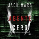 Agente Cero (La Serie de Suspenso De Espías del Agente Cero—Libro #1) MP3 Audiobook