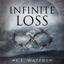 Infinite Loss: Infinite Series, Book 3 (Unabridged) MP3 Audiobook