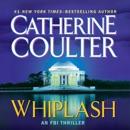 Whiplash: An FBI Thriller, Book 14 (Unabridged) MP3 Audiobook