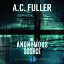 The Anonymous Source: An Alex Vane Media Thriller MP3 Audiobook