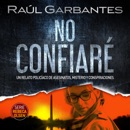 No confiaré (Spanish Edition): Un relato policíaco de asesinatos, misterio y conspiraciones (Unabridged) mp3 descargar