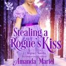 Stealing a Rogue's Kiss: Connected by a Kiss, Book 4 (Unabridged) MP3 Audiobook