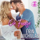 Oh, Fudge: A One Night Stand Small Town Rom Com (Hot Cakes, Book 5) (Unabridged) MP3 Audiobook