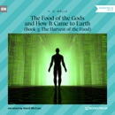 The Food of the Gods and How It Came to Earth, Book 3: The Harvest of the Food (Unabridged) MP3 Audiobook