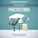 Deja de procrastinar: Supera la procrastinación y logra tus objetivos mp3 descargar
