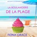 La Boulangerie de la Plage: Un Cupcake Fatal (Série policière cosy La Boulangerie de la Plage – Tome 1) MP3 Audiobook
