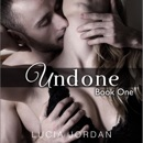 Undone: Book 1: An Adult Romance (Unabridged) MP3 Audiobook