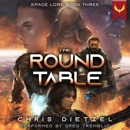 The Round Table: Space Lore, Book 3 (Unabridged) MP3 Audiobook