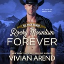 Rocky Mountain Forever: Six Pack Ranch, Book 12 (Unabridged) MP3 Audiobook