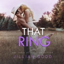 That Ring: A Second Chance Romance (That Boy, Book 5) (Unabridged) MP3 Audiobook