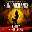 Blind Vigilance: A Sydney Rye Mystery, Book 13 (Unabridged) MP3 Audiobook