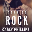 Dare to Rock: A Dare to Love Novel MP3 Audiobook