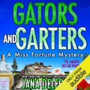 Gators and Garters: Miss Fortune Mysteries, Book 18 (Unabridged) MP3 Audiobook