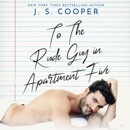 To the Rude Guy in Apartment Five: The Inappropriate Bachelors, Book 1 (Unabridged) MP3 Audiobook