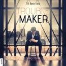 Troublemaker - Harbor City, Teil 2 (Ungekürzt) MP3 Audiobook