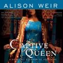 Captive Queen: A Novel of Eleanor of Aquitaine MP3 Audiobook