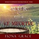 Mûr pour le Meurtre (Roman à Suspense en Vignoble Toscan – Tome 1) MP3 Audiobook