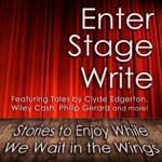 Enter Stage Write: Stories to Enjoy While We Wait in the Wings