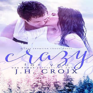 Crazy for You: Last Frontier Lodge Novels, Book 8 (Unabridged) E-Book Download