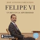 Felipe VI. Un rey en la adversidad mp3 descargar