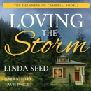 Loving the Storm: The Delaneys of Cambria, Book 3 (Unabridged) MP3 Audiobook