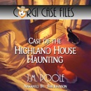 Case of the Highland House Haunting: Corgi Case Files, Book 7 (Unabridged) MP3 Audiobook
