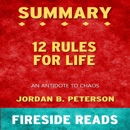 Summary of 12 Rules for Life: An Antidote to Chaos, by Fireside Reads (Unabridged) MP3 Audiobook