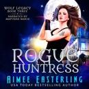 Rogue Huntress: Wolf Legacy, Book 3 (Unabridged) MP3 Audiobook