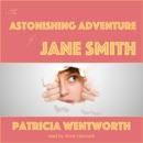 The Astonishing Adventure of Jane Smith (Unabridged) MP3 Audiobook