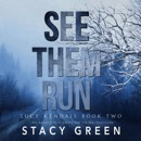 See Them Run (Lucy Kendall #2): A Lucy Kendall Mystery/Thriller (Volume 2) (Unabridged) MP3 Audiobook