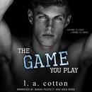 The Game You Play: Rixon Raiders, Book 2 (Unabridged) MP3 Audiobook