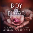 Boy of Blood: Girl of Glass, Book 2 (Unabridged) MP3 Audiobook