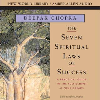 Seven Spiritual Laws of Success: A Practical Guide to the Fulfillment of Your Dreams MP3 Download
