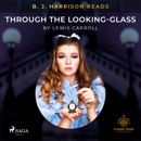 B. J. Harrison Reads Through the Looking-Glass MP3 Audiobook