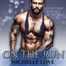 On the Run (A Secret Baby Romance) (Unabridged) MP3 Audiobook