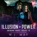 Illusion of Power: Dystopian Fantasy Paranormal Romance New Adult Action Series (Mending Magic Series, Book 2) (Unabridged) MP3 Audiobook