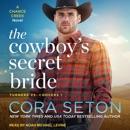 The Cowboy's Secret Bride: A Chance Creek Novel MP3 Audiobook