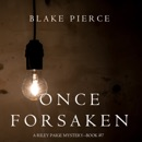 Once Forsaken (A Riley Paige Mystery—Book 7) MP3 Audiobook