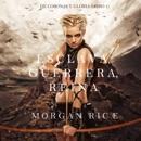 Esclava, Guerrera, Reina (De Coronas y Gloria – Libro 1) MP3 Audiobook
