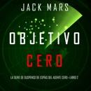 Objetivo Cero (La Serie de Suspenso de Espías del Agente Cero—Libro #2) MP3 Audiobook