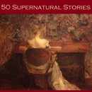 Fifty Supernatural Stories MP3 Audiobook