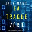 La Traque Zéro [The Zero Hunt]: Un Thriller d'Espionnage de L'Agent Zéro - Volume 3 [An Agent Zero Spy Thriller, Book 3] (Unabridged) MP3 Audiobook