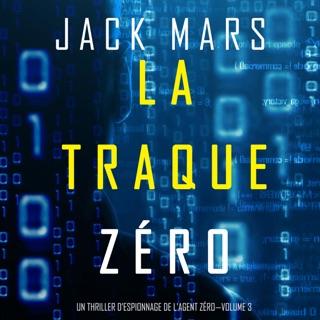 La Traque Zéro [The Zero Hunt]: Un Thriller d'Espionnage de L'Agent Zéro - Volume 3 [An Agent Zero Spy Thriller, Book 3] (Unabridged) E-Book Download