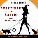 Skeptiker in Salem: Eine Mordsfolge (Ein Hexen-Cosy-Krimi – Band 1) MP3 Audiobook